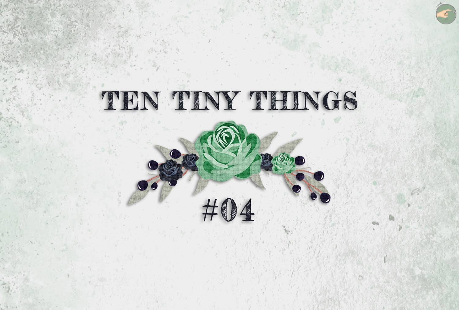 Ten Tiny Things #04