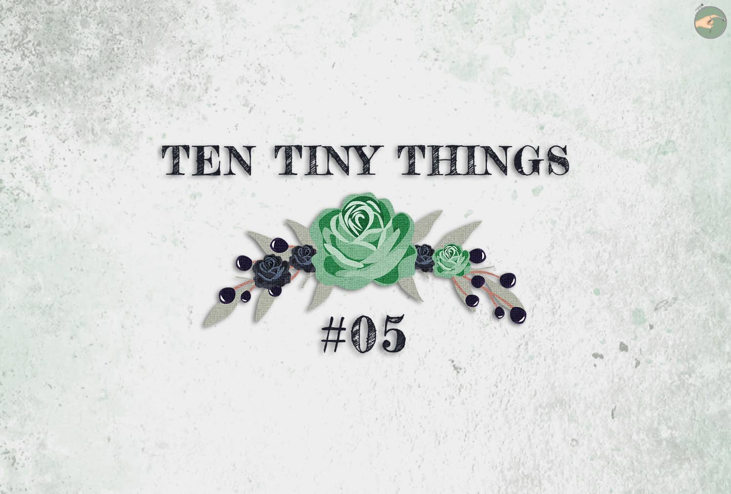 Ten Tiny Things #05
